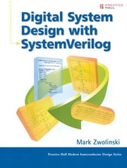 Digital System Design with SystemVerilog ebook by Zwolinski, Mark