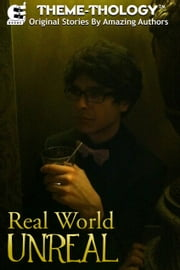 Theme-Thology: Real World Unreal ebook by AmyBeth Inverness,Ian Harac,Jon Frater
