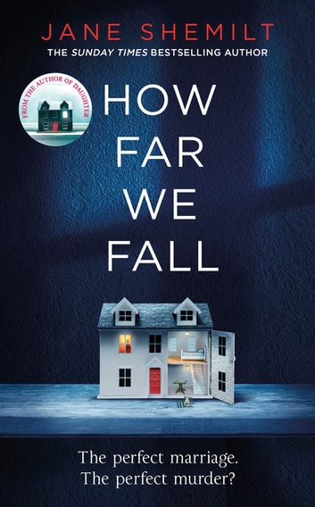 How Far We Fall - The perfect marriage. The perfect murder? ebook by Jane Shemilt