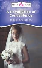 A Royal Bride of Convenience (Mills & Boon Short Stories) ebook by Rebecca Winters