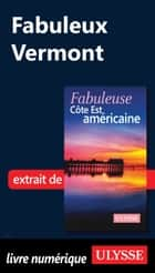 Fabuleux Vermont ebook by Collectif Ulysse