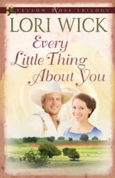 Every Little Thing About You ebook by Lori Wick