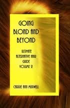 Going Blond and Beyond ebook by Carrie Ann Maxwell