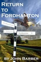 Return to Fordhamton ebook by John Barber