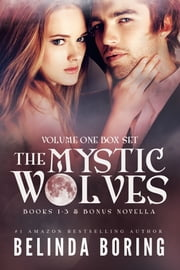 The Mystic Wolves: Volume One Box Set ebook by Belinda Boring