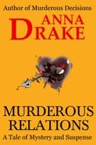 Murderous Relations ebook by Anna Drake