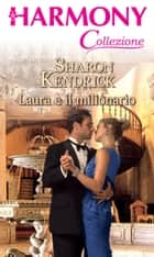 Laura e il milionario ebook by Sharon Kendrick