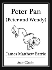 Peter Pan - (Peter and Wendy) ebook by James Matthew Barrie