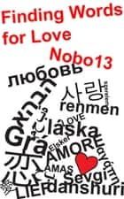 Finding Words for Love ebook by Nobo13