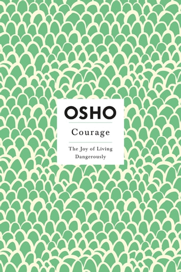 Courage Ebook By Osho 9781429991995 Rakuten Kobo