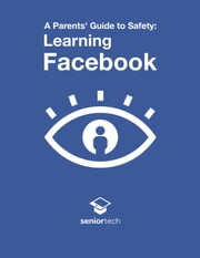A Parents' Guide to Safety: Learning Facebook ebook by Paul Arnold