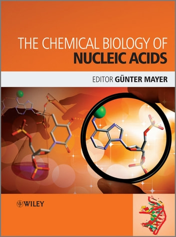 The Chemical Biology of Nucleic Acids ebook by Günter  Mayer