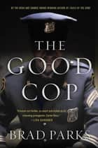 The Good Cop - A Mystery ebook by Brad Parks
