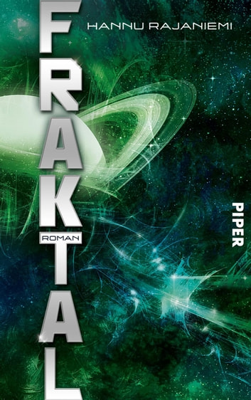 Fraktal - Roman (Quantum, Band 2) ebook by Hannu Rajaniemi