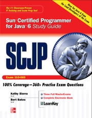 SCJP Sun Certified Programmer for Java 6 Study Guide - Exam 310-065 ebook by Bert Bates,Kathy Sierra