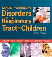 Kendig and Chernick's Disorders of the Respiratory Tract in Children ebook by Robert W. Wilmott,Thomas F. Boat,Andrew Bush,Victor Chernick,Robin R Deterding,Felix Ratjen