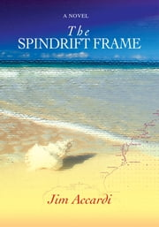 The Spindrift Frame ebook by Jim Accardi