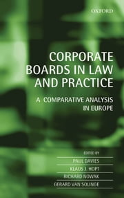 Corporate Boards in Law and Practice: A Comparative Analysis in Europe ebook by Paul Davies,Klaus Hopt,Richard Nowak,van Solinge