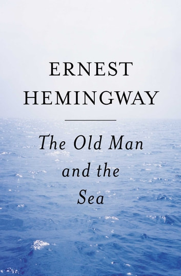 The old man and the sea ebook by ernest hemingway 9780743237307 the old man and the sea ebook by ernest hemingway fandeluxe Ebook collections