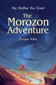 My Brother the Giant: The Morozon Adventure - (A Hippo Graded Reader) ebook by Cooper Baltis