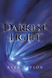 Darkest Light ebook by Alex Taylor