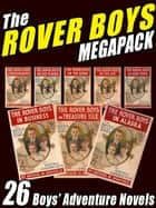 The Rover Boys Megapack ebook by Edward Stratemeyer,Arthur M. Winfield