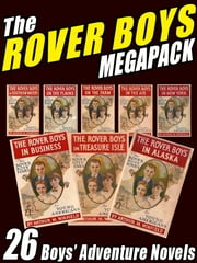 The Rover Boys Megapack - 26 Boys Adventure Novels ebook by Edward Stratemeyer,Arthur M. Winfield