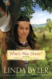 Which Way Home? - Hester's Hunt for Home, Book Two ebook by Linda Byler