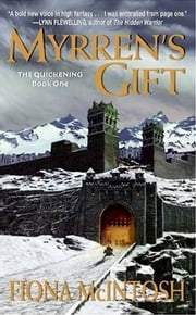 Myrren's Gift - The Quickening Book One ebook by Fiona McIntosh