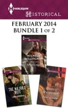 Harlequin Historical February 2014 - Bundle 1 of 2 - An Anthology ebook by