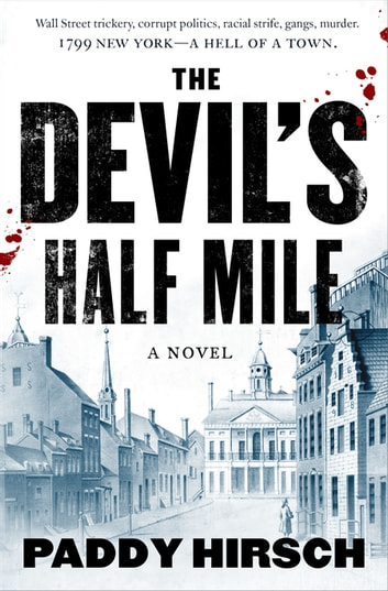 The Devil's Half Mile - A Novel ebook by Paddy Hirsch