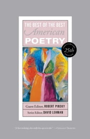 Best of the Best American Poetry - 25th Anniversary Edition ebook by David Lehman,Robert Pinsky