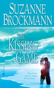 The Kissing Game ebook by Suzanne Brockmann