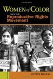 Women of Color and the Reproductive Rights Movement ebook by Jennifer Nelson