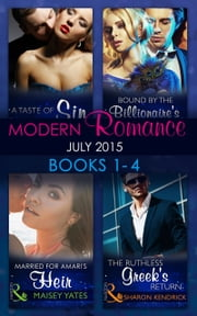 Modern Romance July 2015 Books 1-4: The Ruthless Greek's Return / Bound by the Billionaire's Baby / Married for Amari's Heir / A Taste of Sin (Mills & Boon e-Book Collections) ebook by Sharon Kendrick,Cathy Williams,Maisey Yates,Maggie Cox