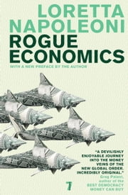 Rogue Economics ebook by Loretta Napoleoni