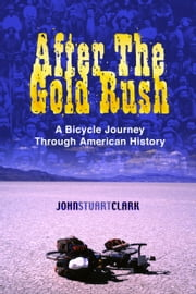 After the Gold Rush ebook by John Stuart Clark