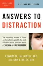 Answers to Distraction ebook by Edward M. Hallowell, M.D., John J. Ratey,...
