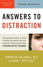 Answers to Distraction ebook by Edward M. Hallowell, M.D.,John J. Ratey, M.D.