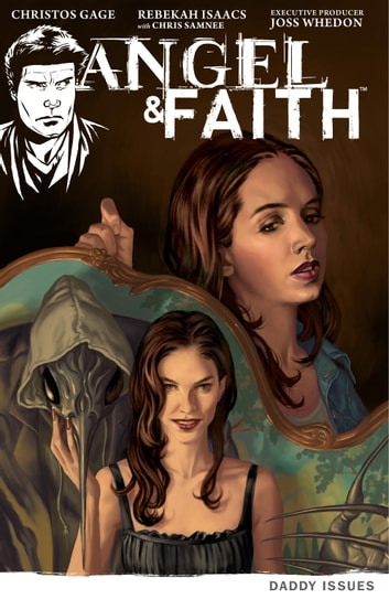 Angel & Faith Volume 2: Daddy Issues ebook by Christos Gage,Joss Whedon