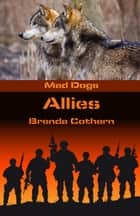 Allies (Mad Dogs 7) ebook by Brenda Cothern
