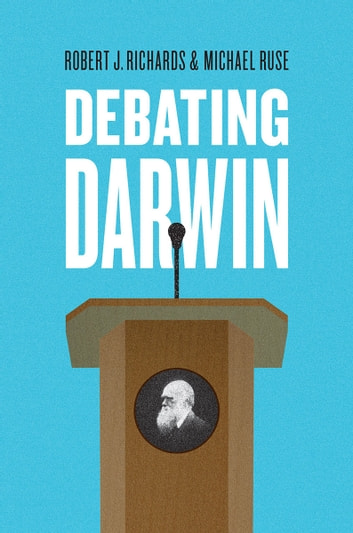 Debating Darwin ebook by Robert J. Richards,Michael Ruse