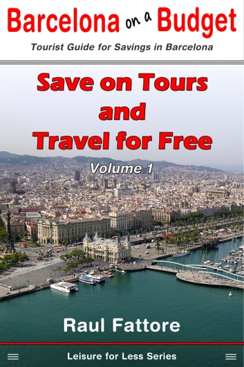 Save on Tours and Travel for Free ebook by Raul Fattore