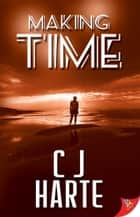 Making Time ebook by C.J. Harte