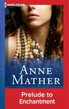 Prelude to Enchantment ebook by Anne Mather