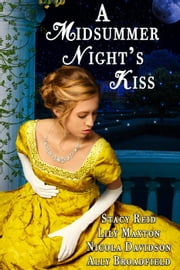 A Midsummer Night's Kiss ebook by Stacy Reid,Lily Maxton,Nicola Davidson,Ally Broadfield