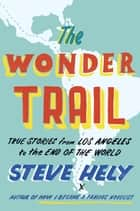 The Wonder Trail ebook by Steve Hely
