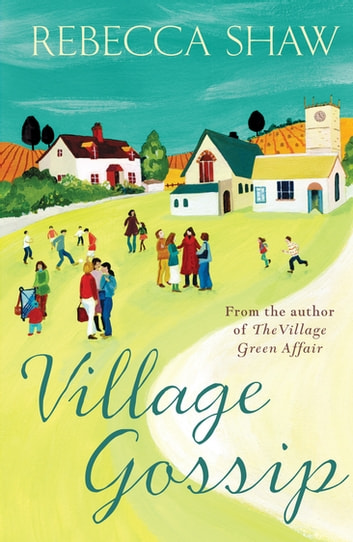 Village Gossip ebook by Rebecca Shaw