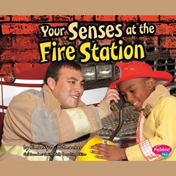Your Senses at the Fire Station audiobook by Kimberly Hutmacher