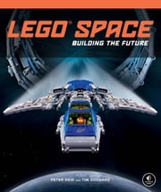 LEGO Space - Building the Future ebook by Peter Reid,Tim Goddard